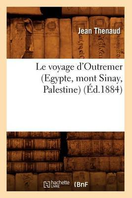 Le Voyage D'Outremer (Egypte, Mont Sinay, Palestine) (Ed.1884)