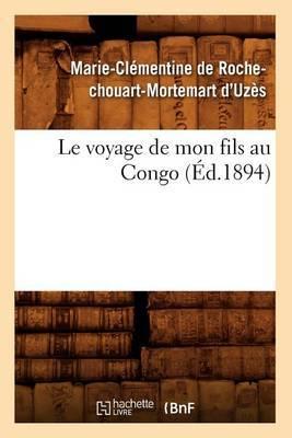 Le Voyage de Mon Fils Au Congo (Ed.1894)