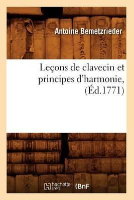 Lecons de Clavecin Et Principes D'Harmonie,