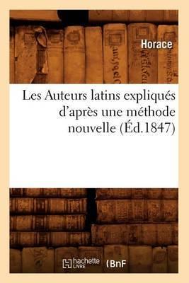 Les Auteurs Latins Expliques D'Apres Une Methode Nouvelle
