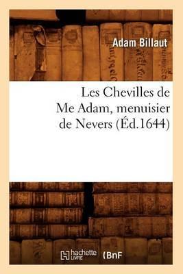 Les Chevilles de Me Adam, Menuisier de Nevers (Ed.1644)