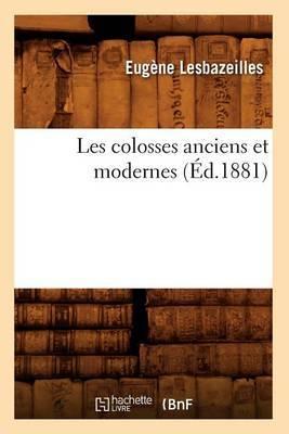 Les Colosses Anciens Et Modernes (Ed.1881)