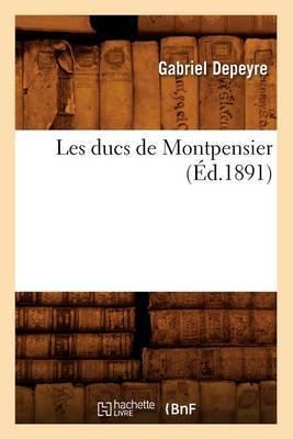 Les Ducs de Montpensier (Ed.1891)