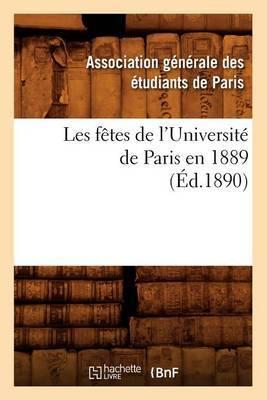 Les Fetes de L'Universite de Paris En 1889 (Ed.1890)