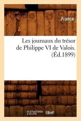 Les Journaux Du Tresor de Philippe VI de Valois. (Ed.1899)