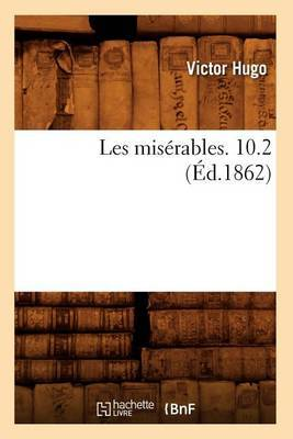 Les Miserables. 10.2 (Ed.1862)