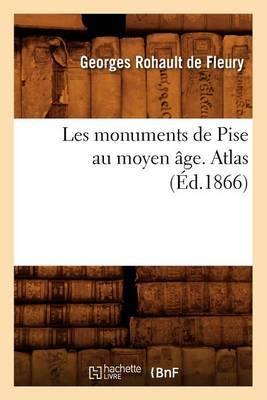 Les Monuments de Pise Au Moyen Age. Atlas (Ed.1866)