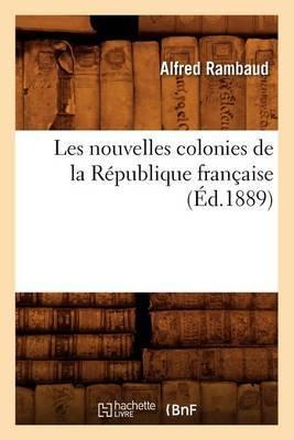 Les Nouvelles Colonies de La Republique Francaise (Ed.1889)