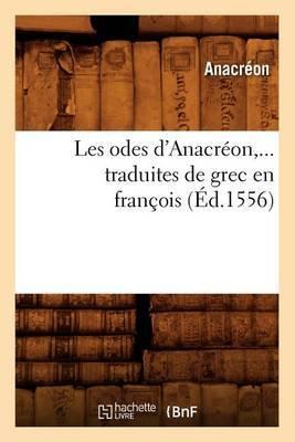 Les Odes D'Anacreon, ... Traduites de Grec En Francois, (Ed.1556)