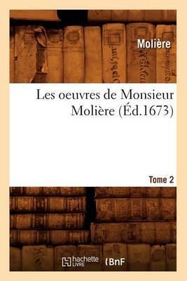 Les Oeuvres de Monsieur Moliere. Tome 2