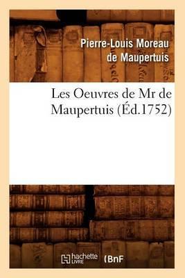 Les Oeuvres de MR de Maupertuis (Ed.1752)