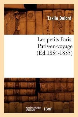 Les Petits-Paris. Paris-En-Voyage (Ed.1854-1855)
