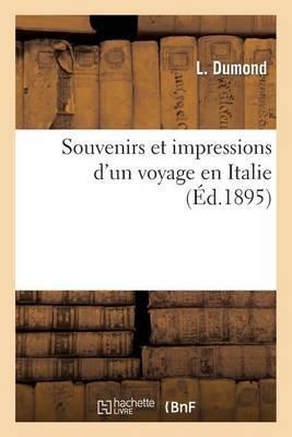 Souvenirs Et Impressions D'Un Voyage En Italie