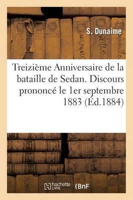 Treizieme Anniversaire de La Bataille de Sedan. Discours Prononce Le 1er Septembre 1883: , Dans L'Eglise Saint-Charles de Sedan