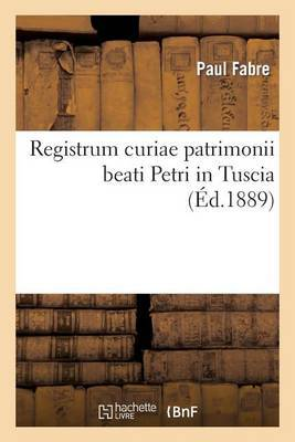 Registrum Curiae Patrimonii Beati Petri in Tuscia