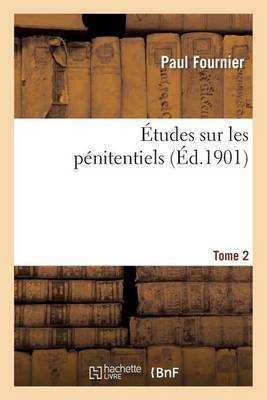 Etudes Sur Les Penitentiels. Tome 2