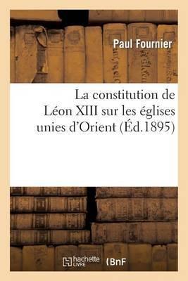 La Constitution de Leon XIII Sur Les Eglises Unies D Orient