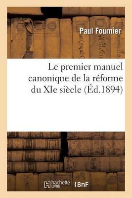 Le Premier Manuel Canonique de La Reforme Du XIE Siecle