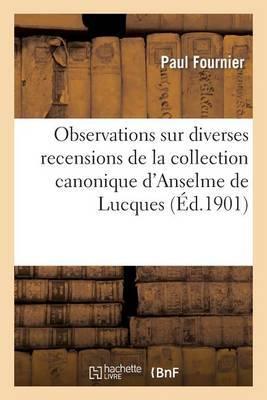 Observations Sur Diverses Recensions de La Collection Canonique D'Anselme de Lucques