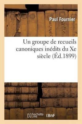 Un Groupe de Recueils Canoniques Inedits Du Xe Siecle