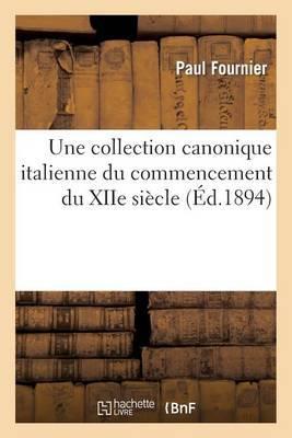 Une Collection Canonique Italienne Du Commencement Du Xiie Siecle