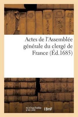 Actes de L Assemblee Generale Du Clerge de France de M. CD. LXXXII