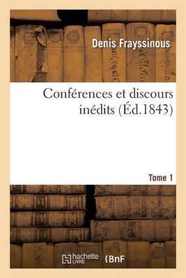 Conferences Et Discours Inedits. T. 1