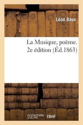 La Musique, Poeme. 2e Edition