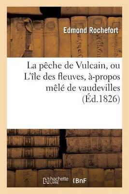 La Peche de Vulcain, Ou L'Ile Des Fleuves, A-Propos Mele de Vaudevilles: , A L'Occasion Du Ballet de Mars Et Venus