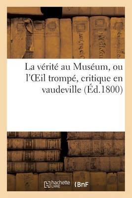 La V rit  Au Mus um Ou l'Oeil Tromp , Critique En Vaudeville Sur Les Tableaux Expos s Au Salon