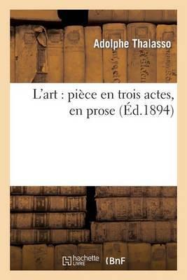 L'Art: Piece En Trois Actes, En Prose