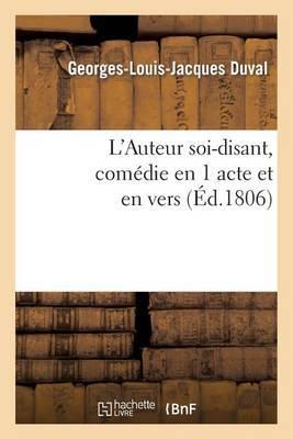L'Auteur Soi-Disant, Comedie En 1 Acte Et En Vers