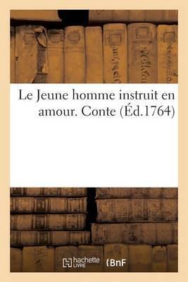 Le Jeune Homme Instruit En Amour. Conte