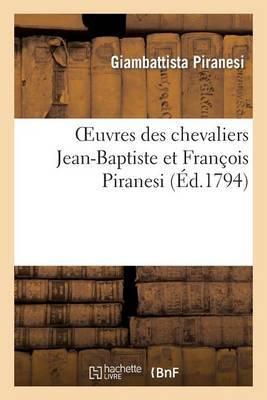Oeuvres Des Chevaliers Jean-Baptiste Et Francois Piranesi Qu'on Vend Separement