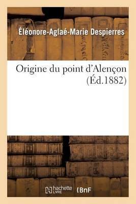 Origine Du Point D'Alencon