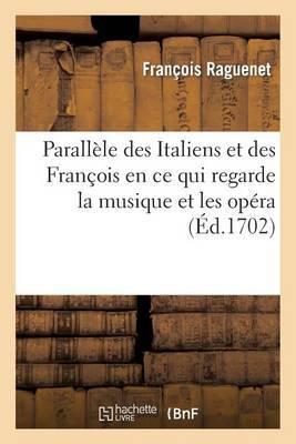 Paralele Des Italiens Et Des Francois En Ce Qui Regarde La Musique Et Les Opera
