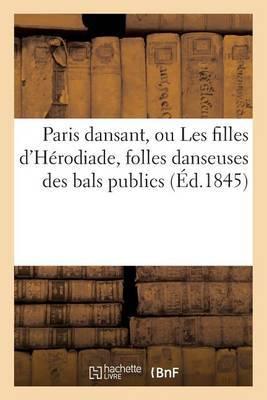 Paris Dansant, Ou Les Filles D'Herodiade, Folles Danseuses Des Bals Publics: Le Bal Mabille
