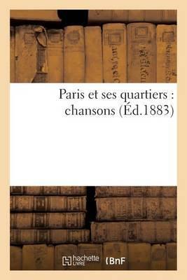 Paris Et Ses Quartiers: Chansons
