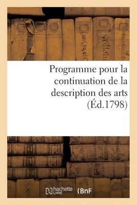 Programme Pour La Continuation de La Description Des Arts. Seance Publique Des 15 Vendemiaire an VII: , Au Palais National Des Sciences Et Arts