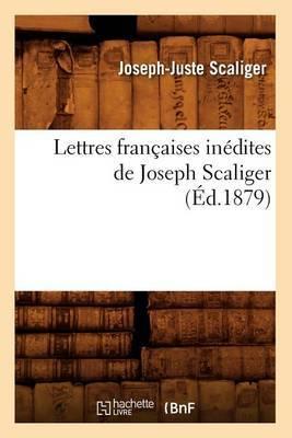 Lettres Francaises Inedites de Joseph Scaliger (Ed.1879)