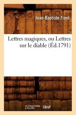Lettres Magiques, Ou Lettres Sur le Diable,