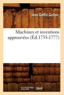Machines Et Inventions Approuvees (Ed.1735-1777)