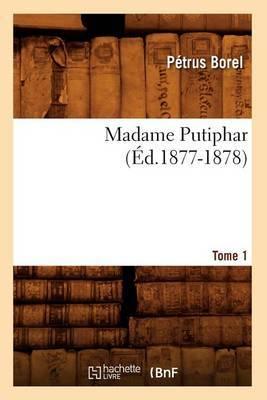 Madame Putiphar. Tome 1 (Ed.1877-1878)