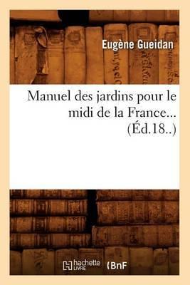 Manuel Des Jardins Pour Le MIDI de La France... (Ed.18..)