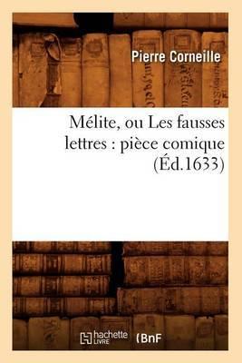 Melite, Ou Les Fausses Lettres: Piece Comique (Ed.1633)