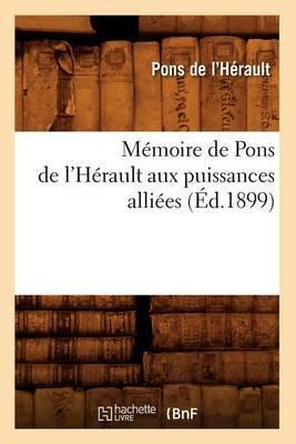 Memoire de Pons de L'Herault Aux Puissances Alliees