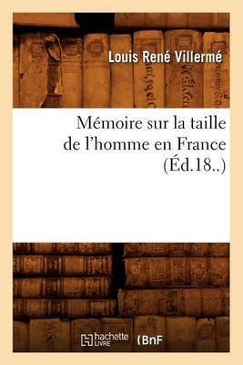 Memoire Sur La Taille de L'Homme En France (Ed.18..)