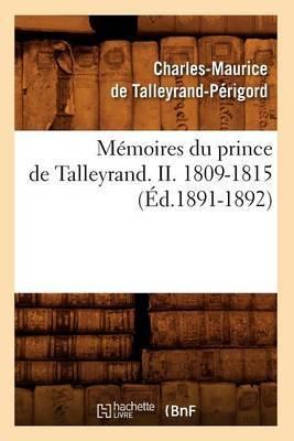 Memoires Du Prince de Talleyrand. II. 1809-1815 (Ed.1891-1892)
