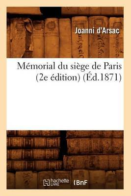 Memorial Du Siege de Paris (2e Edition) (Ed.1871)