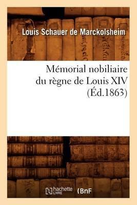 Memorial Nobiliaire Du Regne de Louis XIV, (Ed.1863)